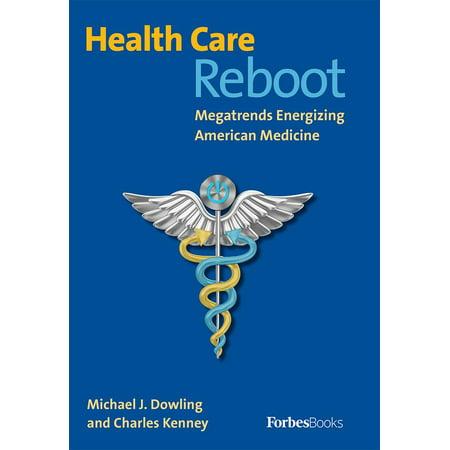 Health Care Reboot: Megatrends Energizing American Medicine