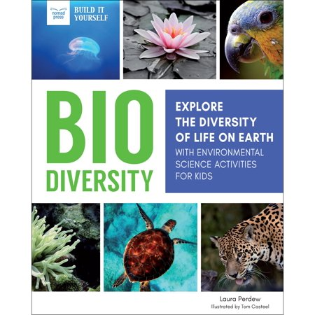 Biodiversity : Explore the Diversity of Life on Earth with Environmental Science Activities for Kids