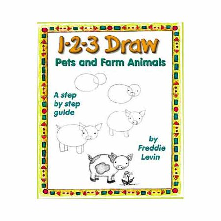 1-2-3 Draw Pets and Farm Animals: A Step by Step Guide
