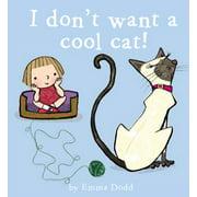 I Don't Want a Cool Cat!, Dodd, Emma