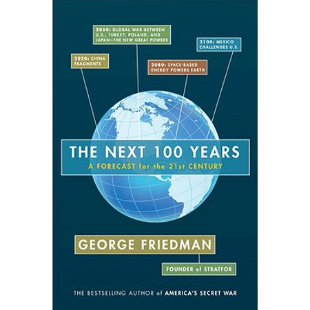 The Next 100 Years A Forecast for the 21st Century by George