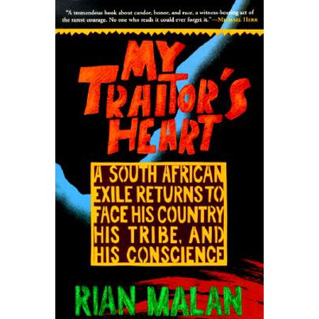My Traitor's Heart : A South African Exile Returns to Face His Country, His Tribe, and His (The Best Cell Phone In South Africa)