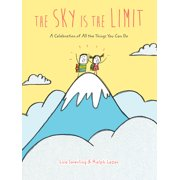 The Sky Is the Limit : A Celebration of All the Things You Can Do (Graduation Book for Kids, Preschool Graduation Gift, Toddler Book)