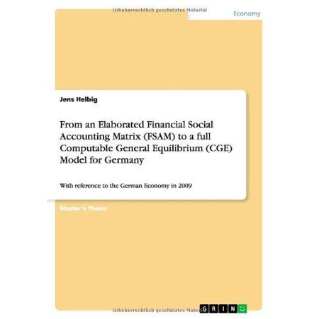 From An Elaborated Financial Social Accounting Matrix  Fsam  To A Full Computable General Equilibrium  Cge  Model For Germany