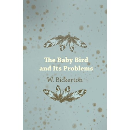 The Baby Bird and Its Problems - eBook (A Bird With 7 Letters In Its Name)