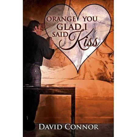 Orange You Glad I Said Kiss - eBook - Orange You Glad It's Halloween