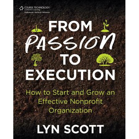 From Passion to Execution: How to Start and Grow an Effective Nonprofit