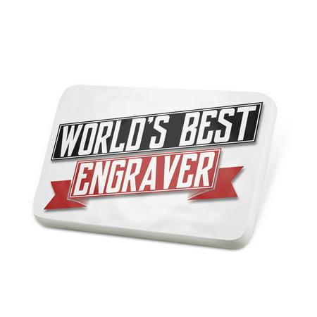Porcelein Pin Worlds Best Engraver Lapel Badge –