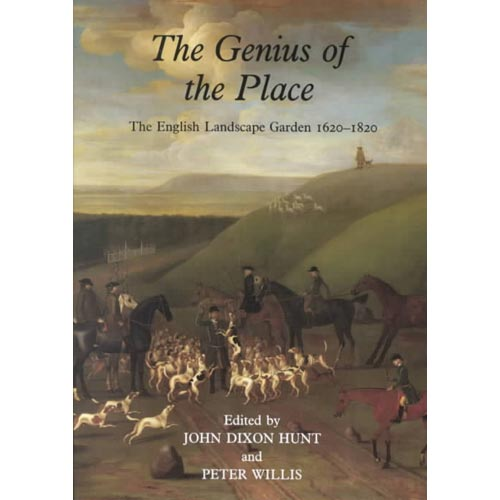 The Genius of the Place: English Landscape Garden, 1620-1820 (Paperback)