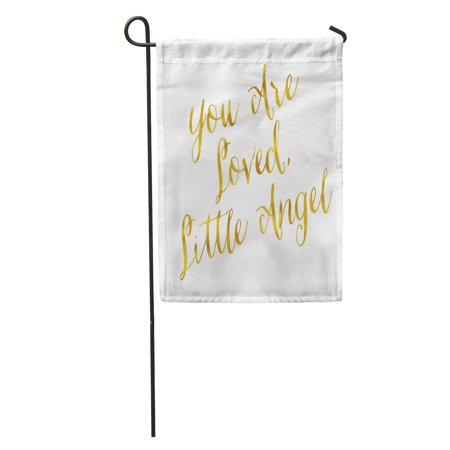 LADDKE Faux You are Loved Little Angel Gold Inspirational Motivational Garden Flag Decorative Flag House Banner 12x18 inch