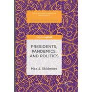 Evolving American Presidency: Presidents, Pandemics, and Politics (Paperback)