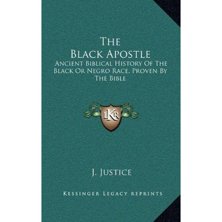The Black Apostle: Ancient Biblical History of the Black or Negro Race, Proven by the Bible - image 1 de 1