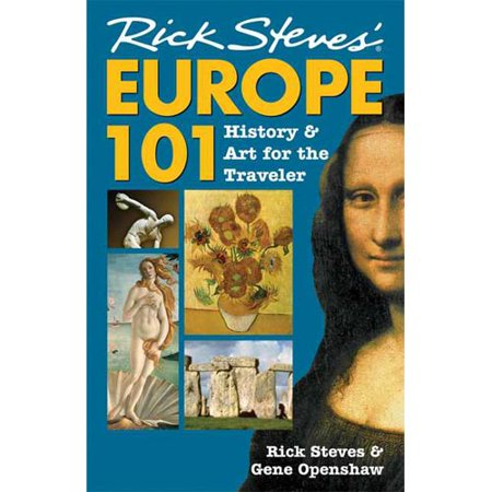 Rick Steves Europe 101  History And Art For The Traveler