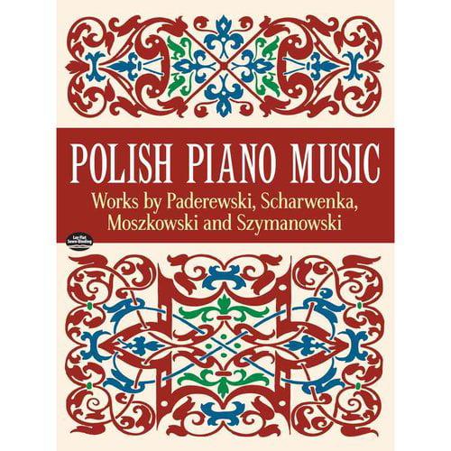 Polish Piano Music: Works by Paderewski, Scharwendk, Moszkowski and Szymanowski