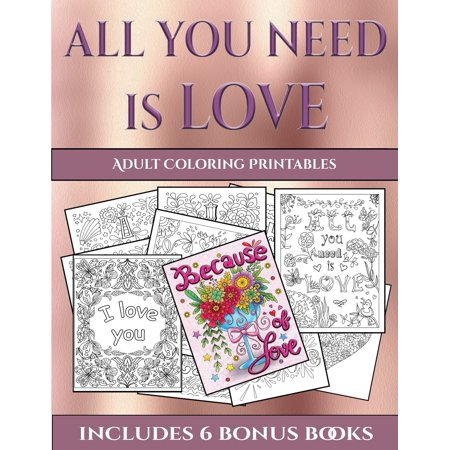 Halloween Coloring Pages Printable Adults (Adult Coloring Printables (All You Need Is Love) : This Book Has 40 Coloring Sheets That Can Be Used to Color In, Frame, And/Or Meditate Over: This Book Can Be)