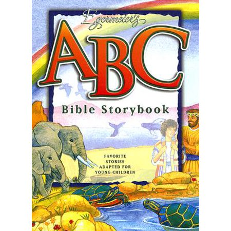 Egermeier's ABC Bible Storybook : Favorite Stories Adapted for Young Children - Storybook Characters For Kids