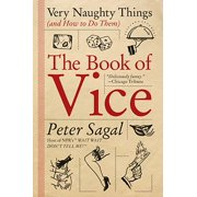 The Book of Vice : Very Naughty Things (and How to Do Them)