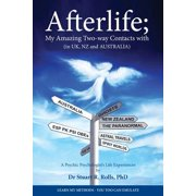 Afterlife; My Amazing Two-Way Contacts with (in UK, Nz & Australia)