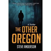 The Other Oregon : A Thriller