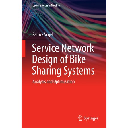 Network Systems Design - Service Network Design of Bike Sharing Systems - eBook