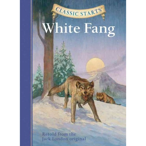 White Fang: Retold from the Jack London Original