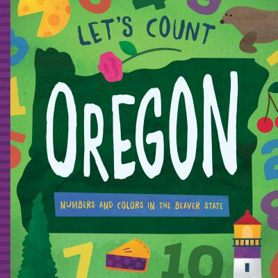 - Let's Count Oregon : Numbers and Colors in the Beaver State