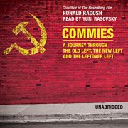 Commies : A Journey Through the Old Left, the New Left, and the Leftover Left