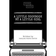 A Little Cookbook by a Little Girl - eBook