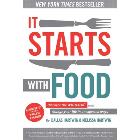It Starts With Food : Discover the Whole30 and Change Your Life in Unexpected (Best Way To Start A Cold Call)