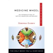 Medicine Wheel Plain & Simple : The Only Book You'll Ever Need