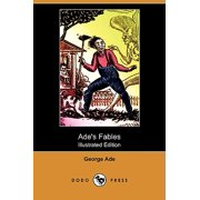 Ade's Fables (Illustrated Edition) (Dodo Press)