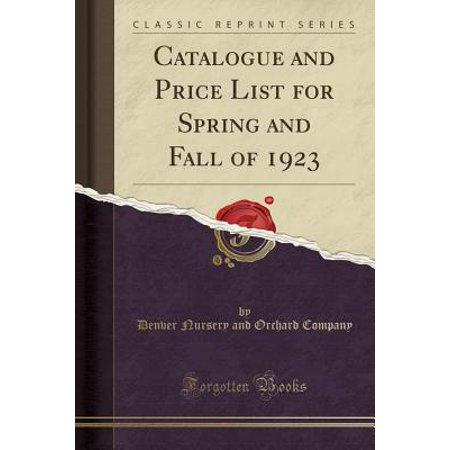 Catalogue and Price List for Spring and Fall of 1923 (Classic Reprint)