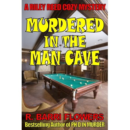 Murdered in the Man Cave (A Riley Reed Cozy Mystery) -
