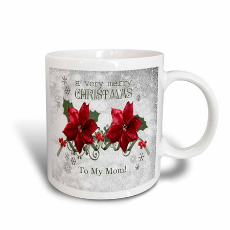 3dRose Berries and Poinsettias, a very merry Christmas, To My Mom, Ceramic Mug, 11-ounce