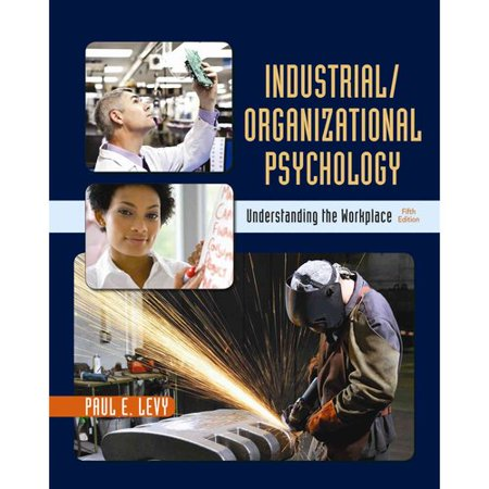 Industrial/Organizational Psychology: Understanding the Workplace