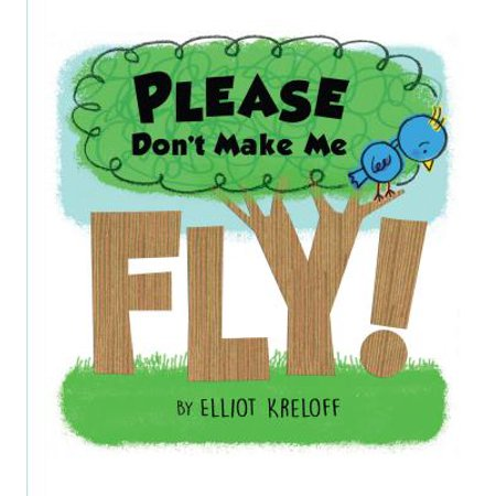 Please Don't Make Me Fly! : A Growing-Up Story of