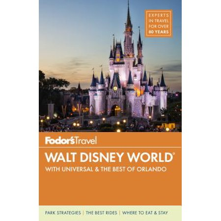 Fodor's Walt Disney World : With Universal & the Best of