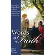 Words of Faith : Revelations of Our Lord to Saints: Teresa of Avila, Catherine of Genoa and Margaret Mary Alacoque