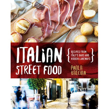 - Italian Street Food : Recipes From Italy's Bars and Hidden Laneways