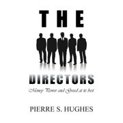 The Directors : Money, Power & Greed at Its Best