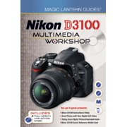 Magic Lantern Guides®: Nikon D3100 Multimedia Workshop