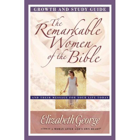 The Remarkable Women of the Bible Growth and Study Guide : And Their Message for Your Life Today](Christian Messages For Halloween)
