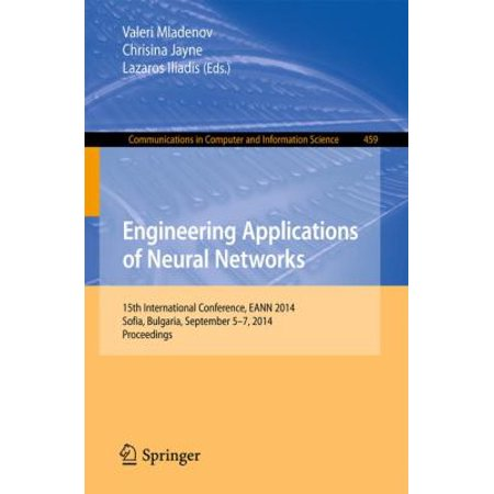 Engineering Applications of Neural Networks: 15th International Conference, Eann 2014, Sofia, Bulgaria, September 5-7, 2014. Proceedings