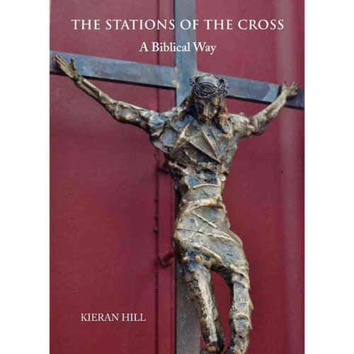 The Stations of the Cross: A Biblical Way