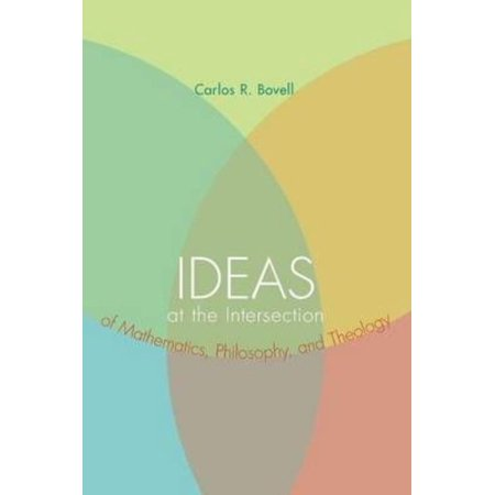 Ideas At The Intersection Of Mathematics  Philosophy  And Theology
