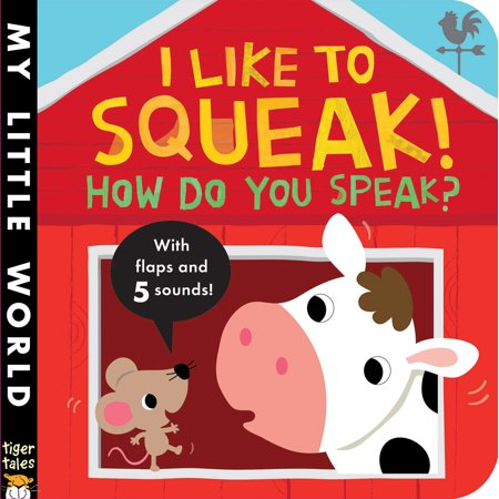 I Like to Squeak How Do You Speak (Board Book) ()