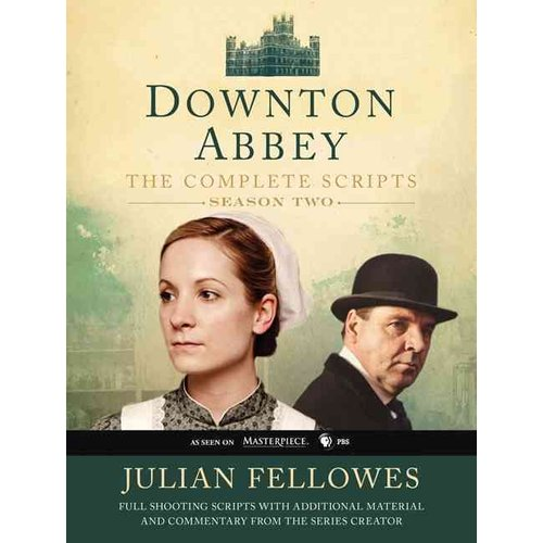 Downton Abbey The Complete Scripts Season 2