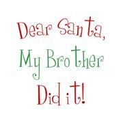 Secretly Designed Dear Santa My Brother Christmas by Secretly Spoiled Textual Art
