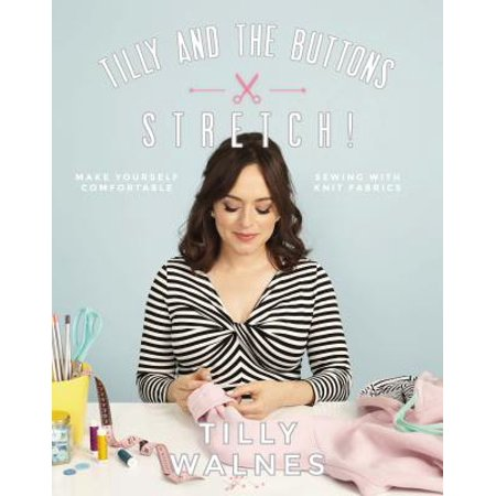 Make A Muppet Of Yourself (Tilly and the Buttons: Stretch! : Make Yourself Comfortable Sewing with Knit)
