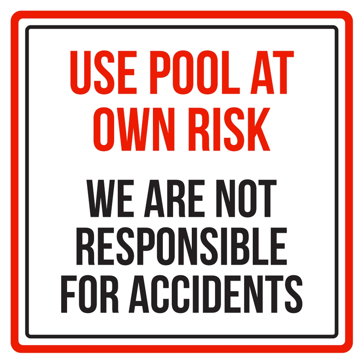 Use Swimming Pool At Own Risk, We Are Not Responsible For Accidents Spa Warning Sign - 9x9